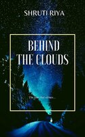 Behind The Clouds: The Stars That Shine - Shruti Riya