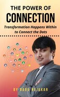 The Power of Connection: Transformation Happens Within to Connect the Dots - Babu Nejakar