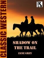 Shadow on the Trail - Zane Grey