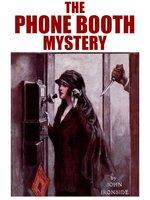 The Phone Booth Mystery - John Ironside