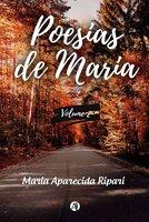 Poesias de Maria: Volumen 2 - Maria Aparecida Ripari