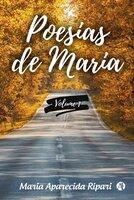 Poesias de Maria: Volumen 1 - Maria Aparecida Ripari