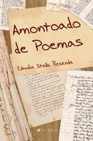 Amontoado de poemas - Claudia Stella Resende