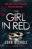 The Girl in Red: A Chilling Psychological Thriller - John Nicholl