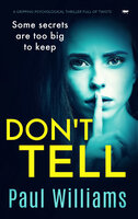 Don't Tell: A Gripping Psychological Thriller Full of Twists