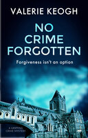 No Crime Forgotten: A Gripping Crime Mystery - Valerie Keogh