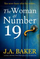 The Woman at Number 19: A Nail-Biting Psychological Suspense - J.A. Baker