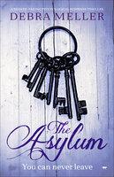 The Asylum: A Breath-Taking Psychological Suspense Thriller - Debra Meller