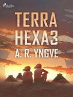 Terra Hexa III - A.R. Yngve