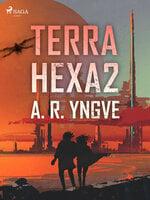 Terra Hexa II - A.R. Yngve