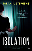 Isolation: A Gripping Psychological Suspense Thriller Full of Twists - Sarah K. Stephens