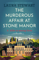 The Murderous Affair at Stone Manor: A Completely Gripping Cozy Murder Mystery - Laura Stewart