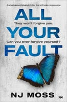 All Your Fault: A Gripping Psychological Thriller that Will Keep You Guessing
