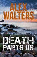Death Parts Us: A Serial Killer Thriller