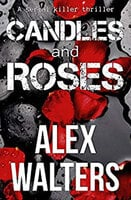 Candles and Roses: A Serial Killer Thriller