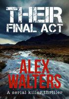 Their Final Act: A Serial Killer Thriller