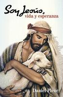 Soy Jesús, vida y esperanza - Daniel Oscar Plenc