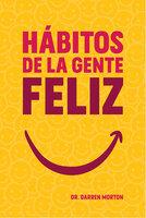 Hábitos de la gente feliz - Darren Morton