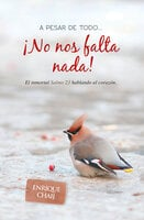 A pesar de todo... ¡No nos falta nada!: El inmortal Salmo 23 hablando al corazón - Enrique Chaij