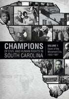Champions of Civil and Human Rights in South Carolina: Dawn of the Movement Era, 1955-1967 - Various Authors