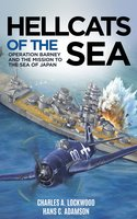 Hellcats of the Sea: Operation Barney and the Mission to the Sea of Japan