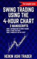 Swing Trading using the 4-hour chart 1-3: 3 Manuscripts - Heikin Ashi Trader