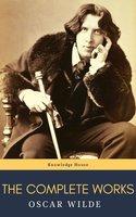 Oscar Wilde: The Complete Works - Oscar Wilde, knowledge house