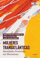 Mulheres transatlânticas: Identidades femininas em movimento
