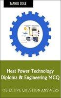 Heat Power Technology: Diploma & Engineering MCQ - Manoj Dole