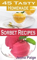 45 Tasty Homemade Sorbet Recipe - Jenna Paige