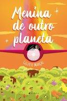 Menina de outro planeta - Gilzete Marçal