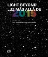 Light Beyond. Luz más allá de 2015 - María Teresa Josefina Pérez Celis de Herrero, Ana María Cetto