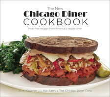 The New Chicago Diner Cookbook: Meat-Free Recipes from America's Veggie Diner - The Chicago Diner Crew, Jo A. Kaucher, Kat Barry