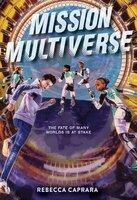 Mission Multiverse - Rebecca Caprara