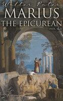 Marius the Epicurean (Vol. 1&2): Philosophical Novel - Walter Pater