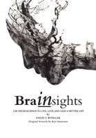 Brainsights: Use Neuroscience to Live, Love, and Lead a Better Life - David C Winegar