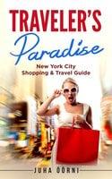 Traveler's Paradise - New York: New York City Shopping & Travel Guide