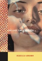 The Last Time I Saw You - Rebecca Brown