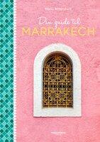 Din guide til Marrakech - Maria Wittendorff