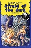 Afraid of the Dark #1: Krathulhu - Carina Evytt