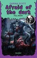 Afraid of the Dark #2: Full Moon