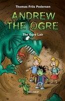 Andrew the Ogre #2: The Ogre Lair - Thomas Friis Pedersen