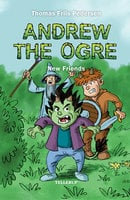 Andrew the Ogre #1: New Friends