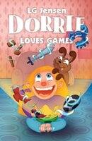 Dorrie Loves Everything #4: Dorrie Loves Games - LG Jensen