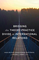 Bridging the Theory-Practice Divide in International Relations - Various Authors