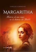 Margaritha: Historia de una mujer en la historia del Pueblo - Carlos Caravias
