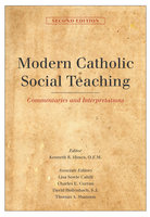 Modern Catholic Social Teaching: Commentaries and Interpretations, Second Edition - Various Authors