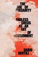 The Age of Precarity: Endless Crisis as an Art of Government - Dario Gentili