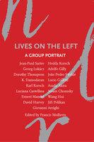 Lives on the Left: A Group Portrait - Various Authors