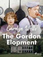 The Gordon Elopement - Carolyn Wells